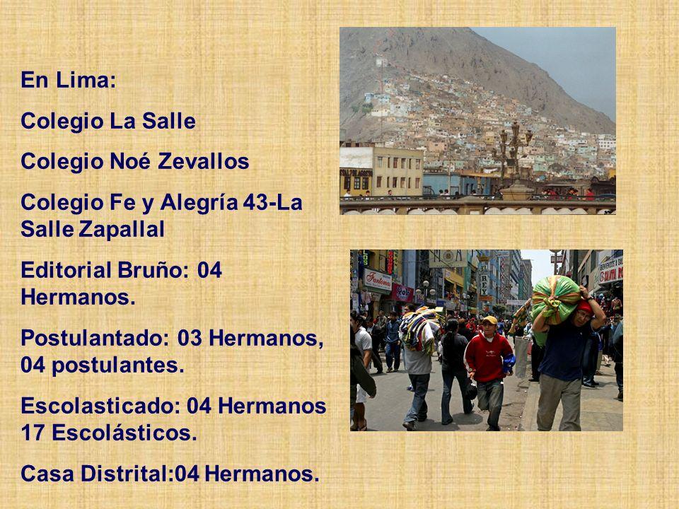 En Lima: Colegio La Salle Colegio Noé Zevallos Colegio Fe y Alegría 43-La Salle Zapallal Editorial Bruño: 04 Hermanos.