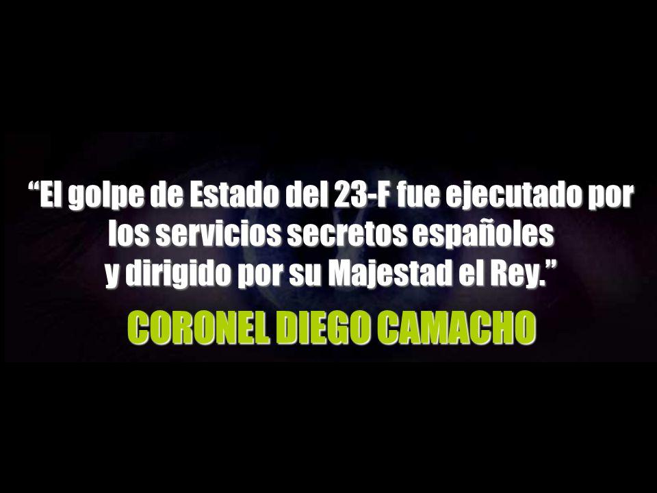 El golpe de Estado del 23-F fue ejecutado por los servicios secretos españoles y dirigido por su Majestad el Rey.