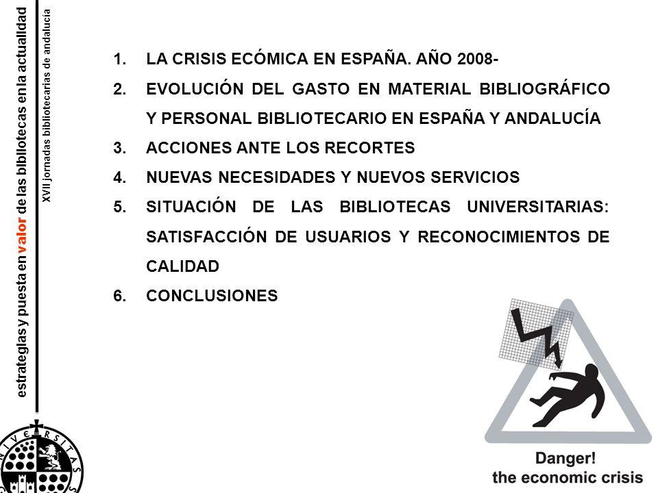 equipos alfabetización informacional materiales personal estrategias y puesta en valor de las bibliotecas en la actualidad XVII jornadas bibliotecarias de andalucía 1.LA CRISIS ECÓMICA EN ESPAÑA.