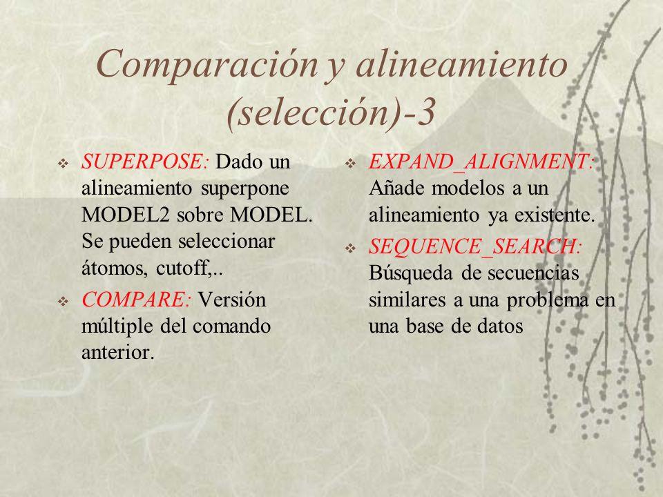 Comparación y alineamiento (selección)-3 SUPERPOSE: Dado un alineamiento superpone MODEL2 sobre MODEL.