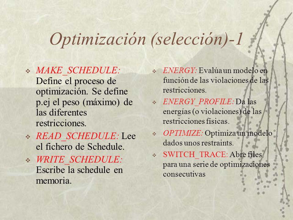 Optimización (selección)-1 MAKE_SCHEDULE: Define el proceso de optimización.
