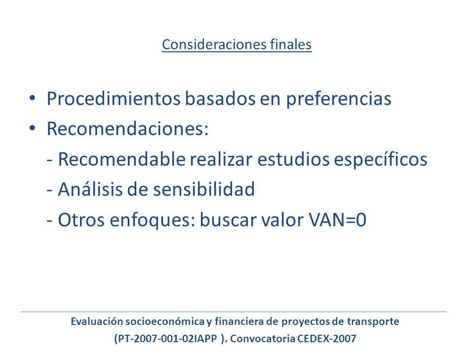 Consideraciones finales Procedimientos basados en preferencias Recomendaciones: - Recomendable realizar estudios específicos - Análisis de sensibilida
