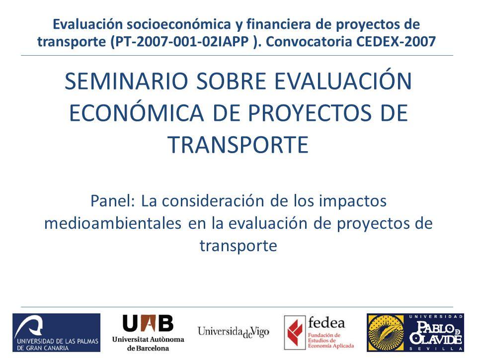 SEMINARIO SOBRE EVALUACIÓN ECONÓMICA DE PROYECTOS DE TRANSPORTE Evaluación socioeconómica y financiera de proyectos de transporte (PT-2007-001-02IAPP