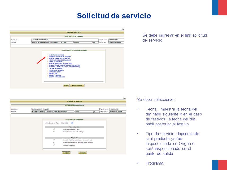 Solicitud de servicio Se debe seleccionar: Fecha: muestra la fecha del día hábil siguiente o en el caso de festivos, la fecha del día hábil posterior