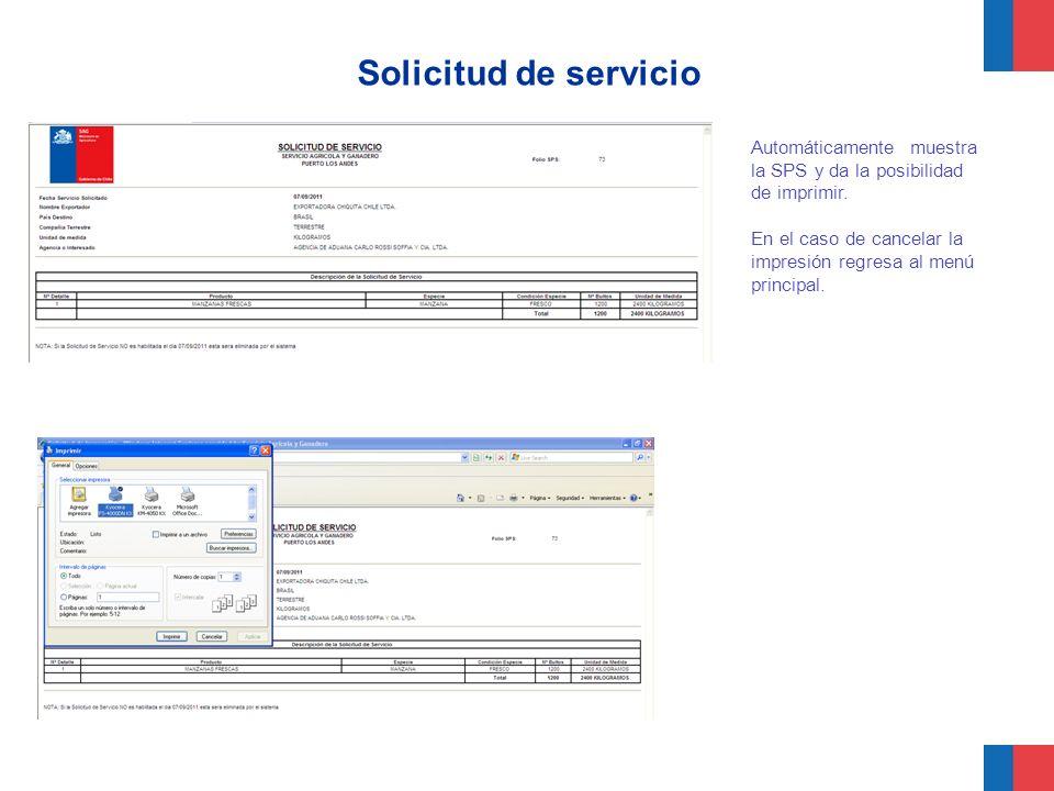 Solicitud de servicio Automáticamente muestra la SPS y da la posibilidad de imprimir. En el caso de cancelar la impresión regresa al menú principal.