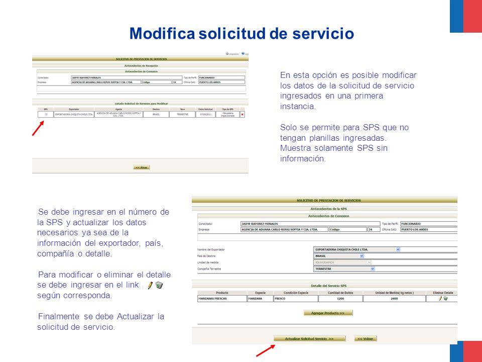 Modifica solicitud de servicio En esta opción es posible modificar los datos de la solicitud de servicio ingresados en una primera instancia. Solo se