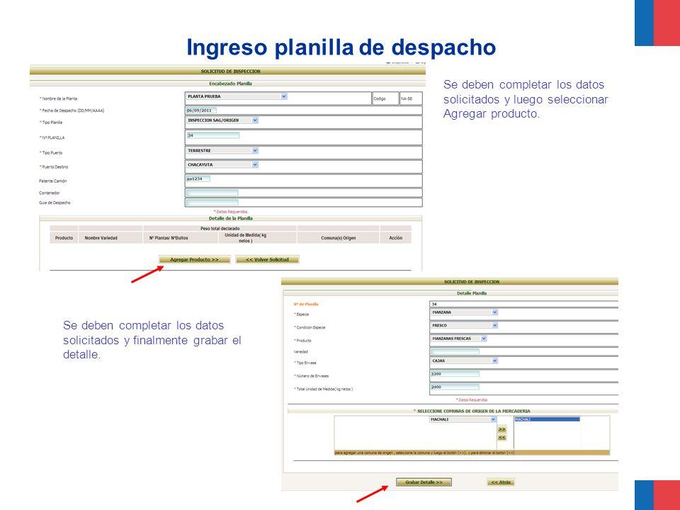Ingreso planilla de despacho Se deben completar los datos solicitados y luego seleccionar Agregar producto. Se deben completar los datos solicitados y