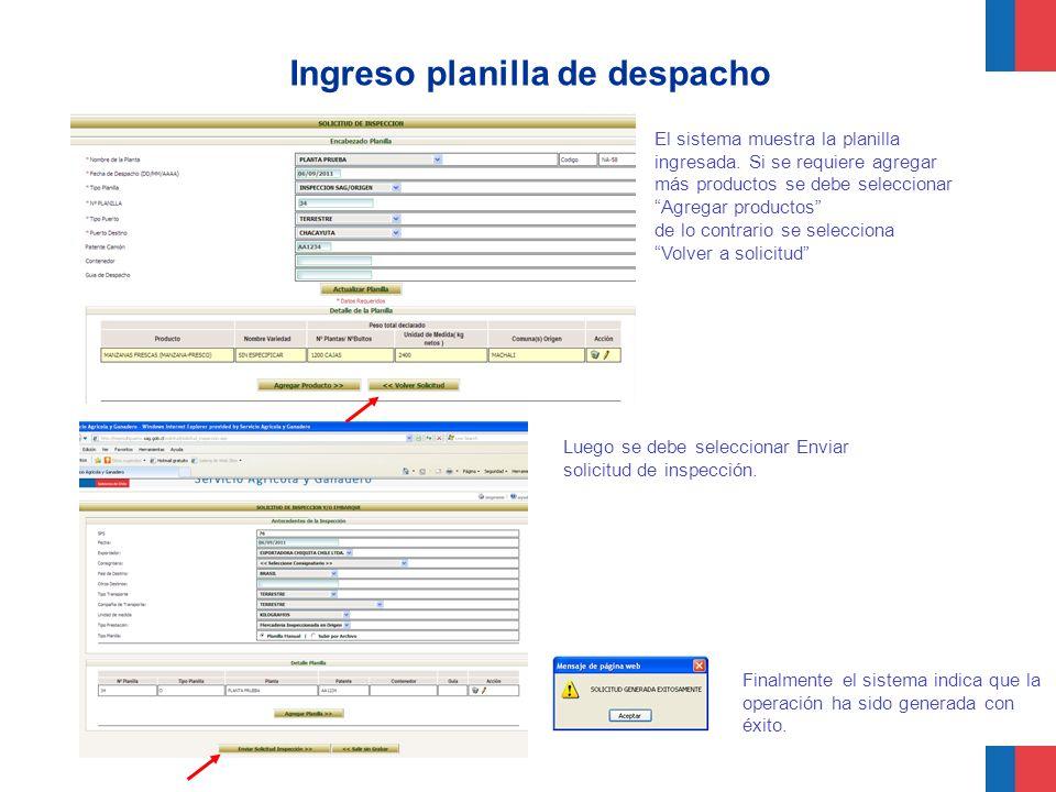Ingreso planilla de despacho El sistema muestra la planilla ingresada. Si se requiere agregar más productos se debe seleccionar Agregar productos de l