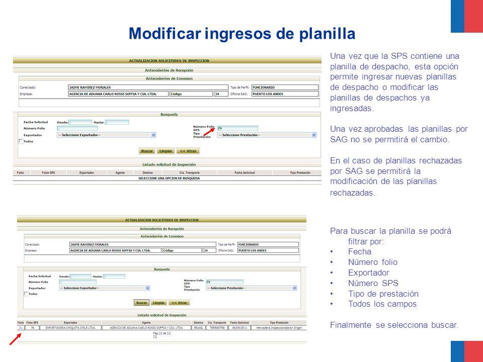 Modificar ingresos de planilla Una vez que la SPS contiene una planilla de despacho, esta opción permite ingresar nuevas planillas de despacho o modif