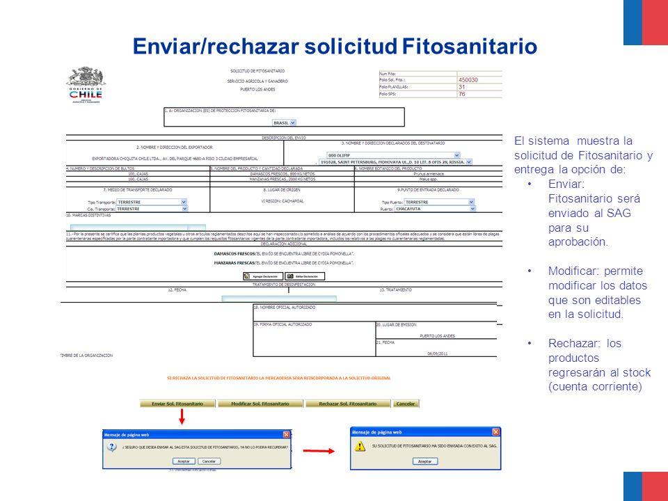 Enviar/rechazar solicitud Fitosanitario El sistema muestra la solicitud de Fitosanitario y entrega la opción de: Enviar: Fitosanitario será enviado al