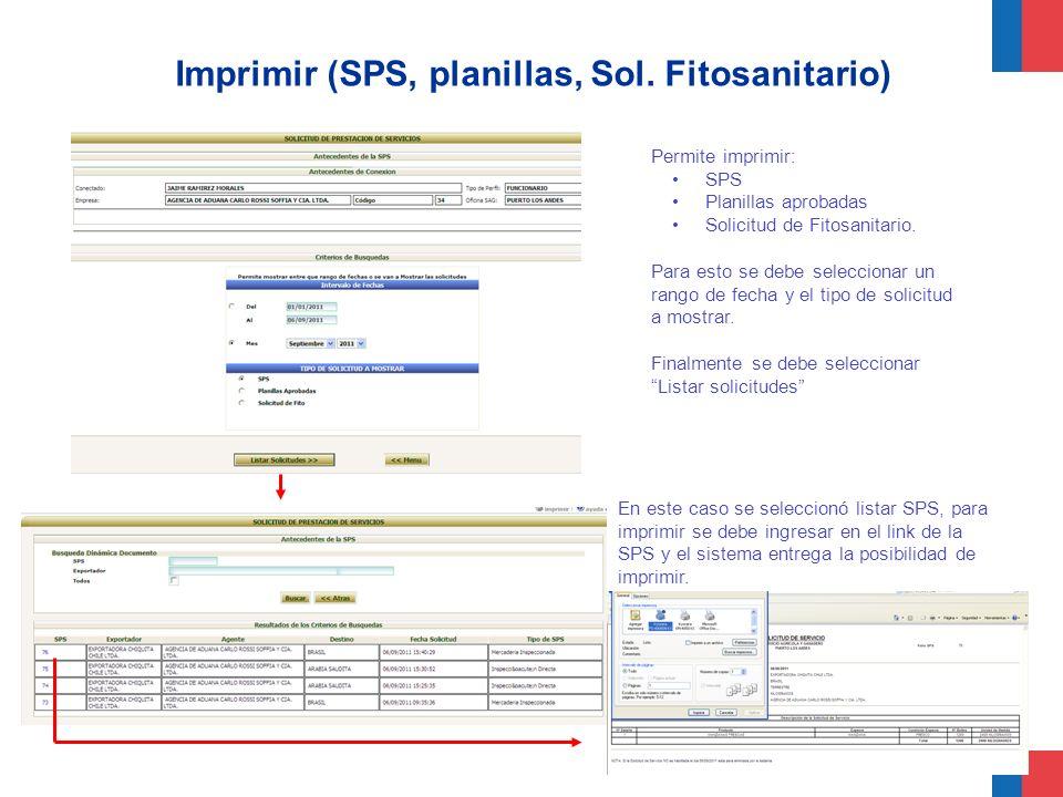 Imprimir (SPS, planillas, Sol. Fitosanitario) Permite imprimir: SPS Planillas aprobadas Solicitud de Fitosanitario. Para esto se debe seleccionar un r