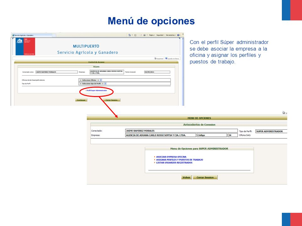 Menú de opciones Con el perfil Súper administrador se debe asociar la empresa a la oficina y asignar los perfiles y puestos de trabajo.