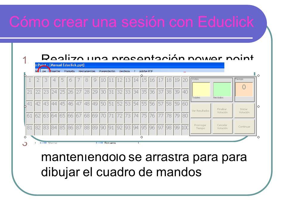 Cómo crear una sesión con Educlick 1. Realizo una presentación power point normal 2.
