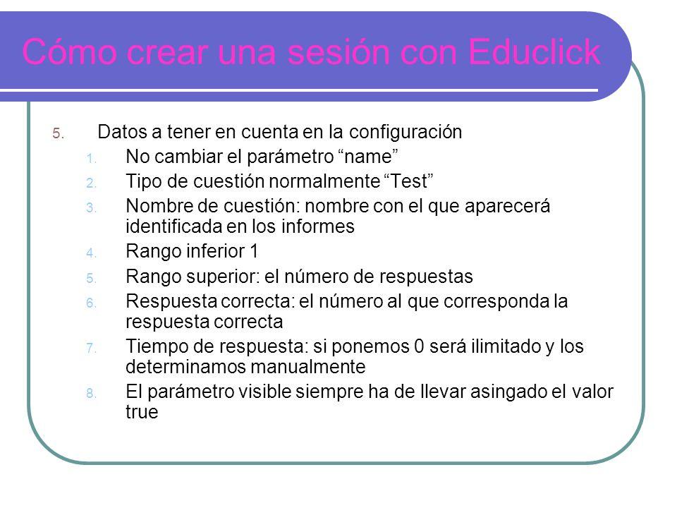 Cómo crear una sesión con Educlick 5. Datos a tener en cuenta en la configuración 1.