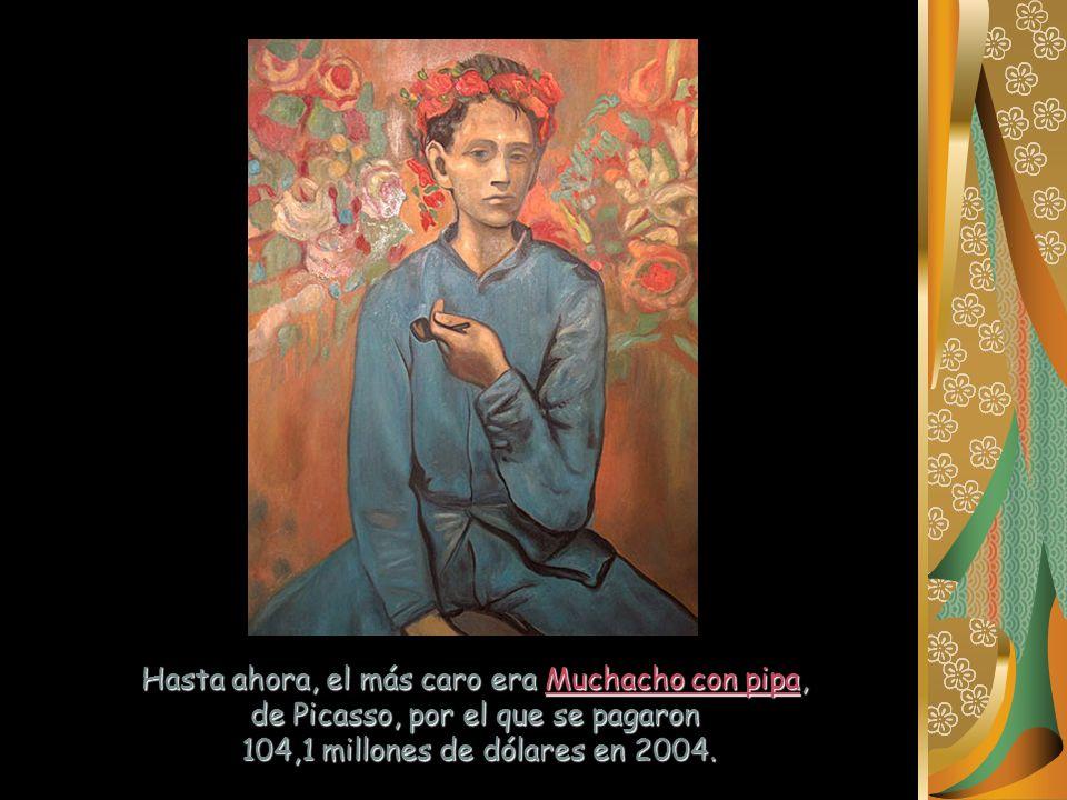 Hasta ahora, el más caro era Muchacho con pipa, de Picasso, por el que se pagaron 104,1 millones de dólares en 2004.