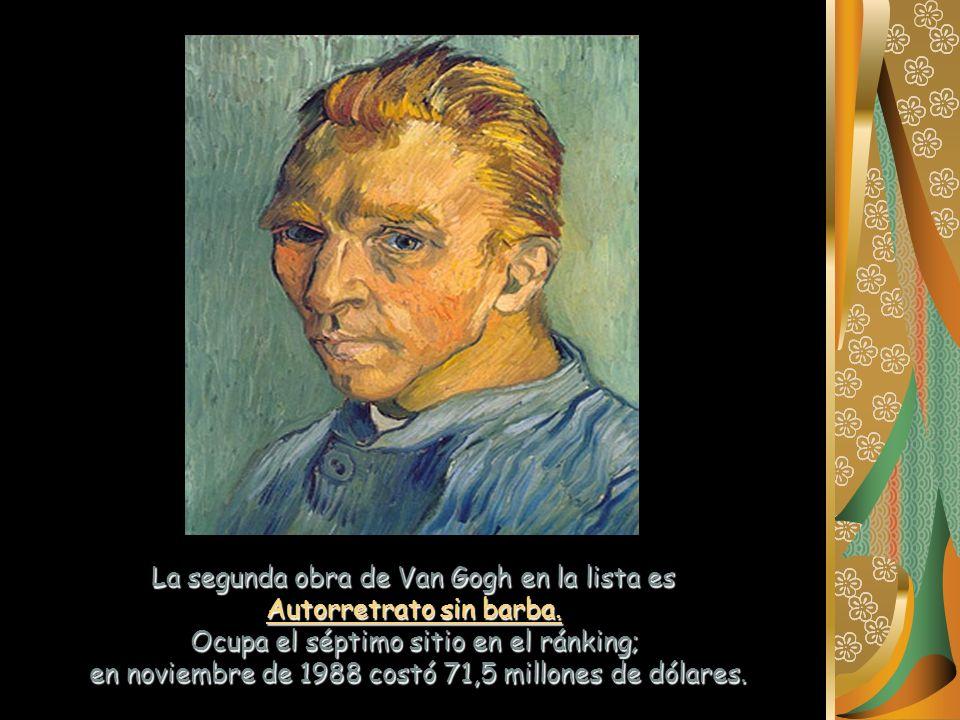 La segunda obra de Van Gogh en la lista es Autorretrato sin barba. Ocupa el séptimo sitio en el ránking; en noviembre de 1988 costó 71,5 millones de d