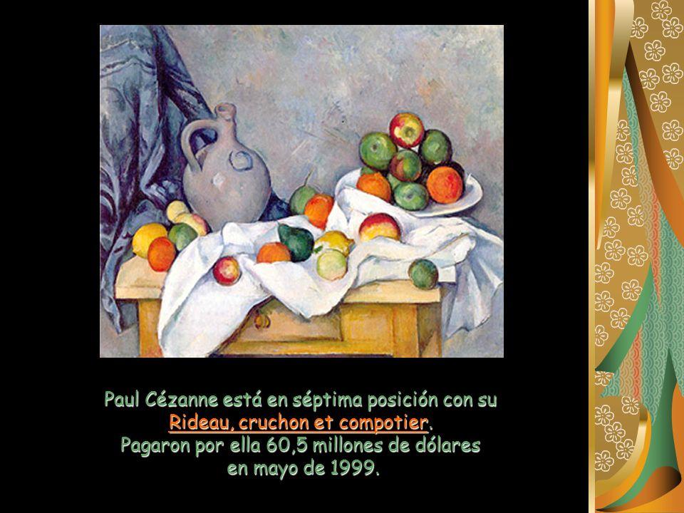 Paul Cézanne está en séptima posición con su Rideau, cruchon et compotier. Pagaron por ella 60,5 millones de dólares en mayo de 1999.
