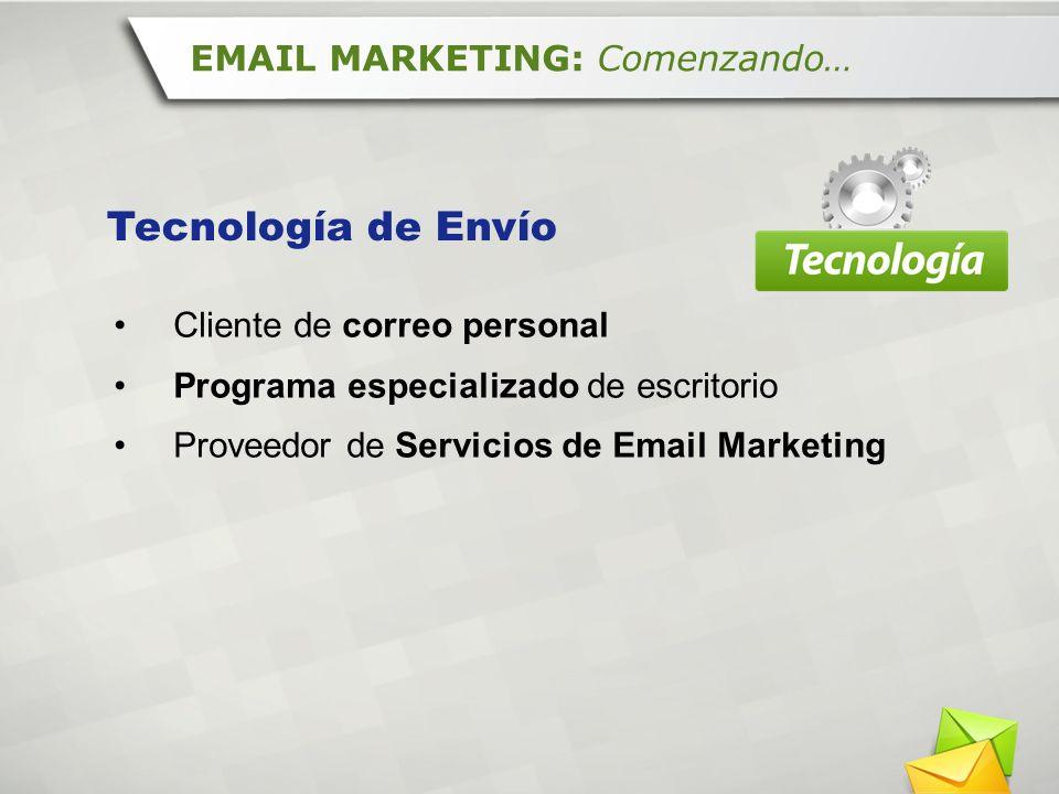 Cliente de correo personal Programa especializado de escritorio Proveedor de Servicios de Email Marketing EMAIL MARKETING: Comenzando… Tecnología de E