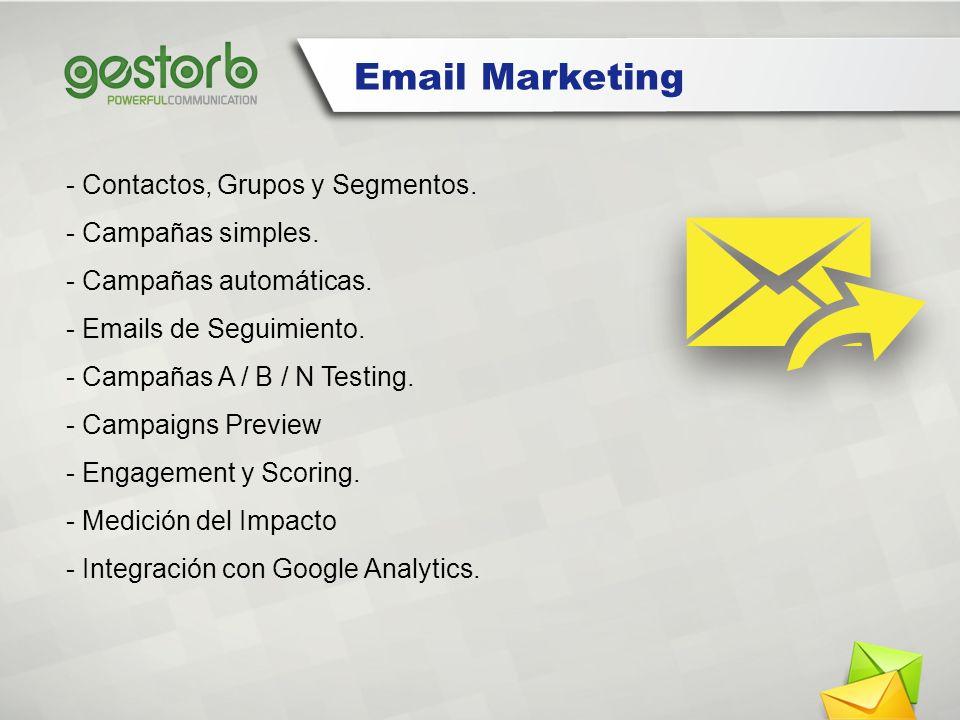 - Contactos, Grupos y Segmentos. - Campañas simples. - Campañas automáticas. - Emails de Seguimiento. - Campañas A / B / N Testing. - Campaigns Previe