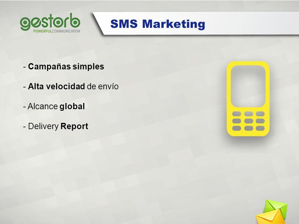 - Campañas simples - Alta velocidad de envío - Alcance global - Delivery Report SMS Marketing