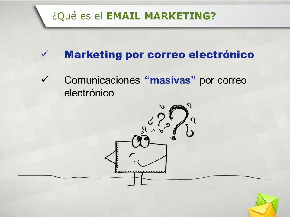 Marketing por correo electrónico Comunicaciones masivas por correo electrónico ¿Qué es el EMAIL MARKETING?