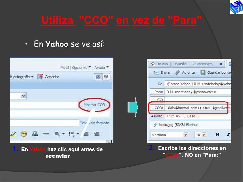 YahooEn Yahoo se ve así: 1. En Yahoo haz clic aquí antes de reenviar Utiliza