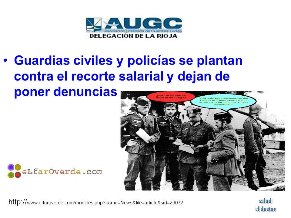 Guardias civiles y policías se plantan contra el recorte salarial y dejan de poner denuncias http:// www.elfaroverde.com/modules.php?name=News&file=article&sid=29072