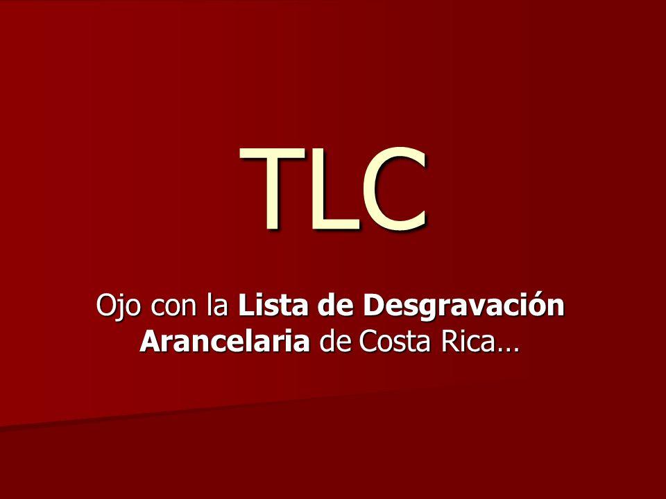 TLC Ojo con la Lista de Desgravación Arancelaria de Costa Rica…