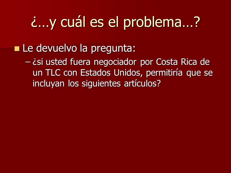 ¿…y cuál es el problema….