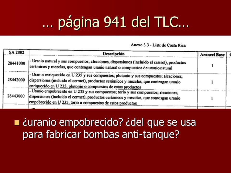 … página 941 del TLC… ¿uranio empobrecido.¿del que se usa para fabricar bombas anti-tanque.