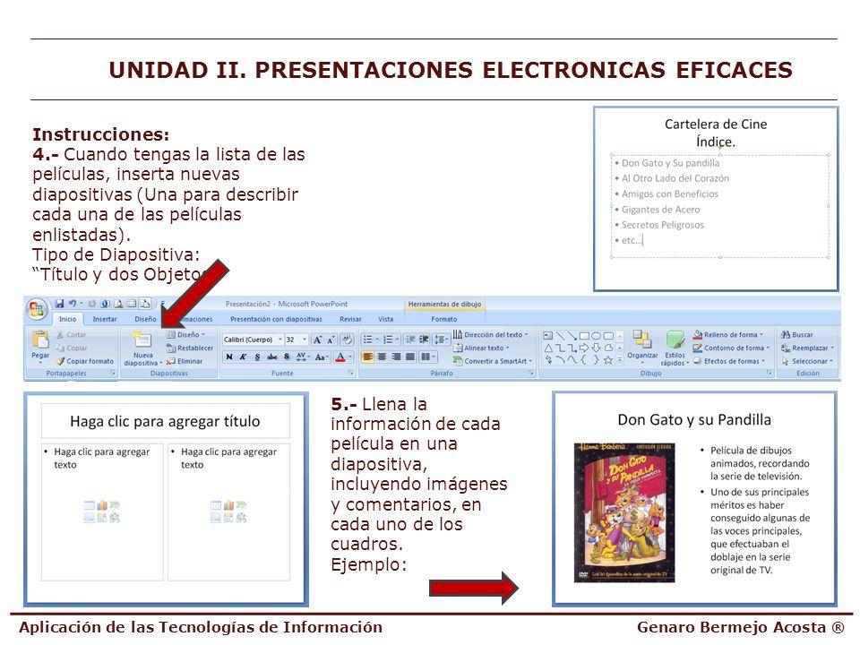Aplicación de las Tecnologías de InformaciónGenaro Bermejo Acosta ® UNIDAD II. PRESENTACIONES ELECTRONICAS EFICACES Instrucciones: 4.- Cuando tengas l