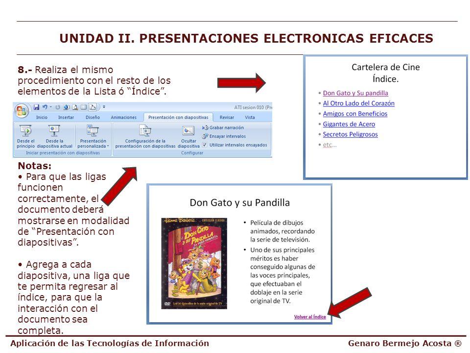 Aplicación de las Tecnologías de InformaciónGenaro Bermejo Acosta ® UNIDAD II. PRESENTACIONES ELECTRONICAS EFICACES 8.- Realiza el mismo procedimiento