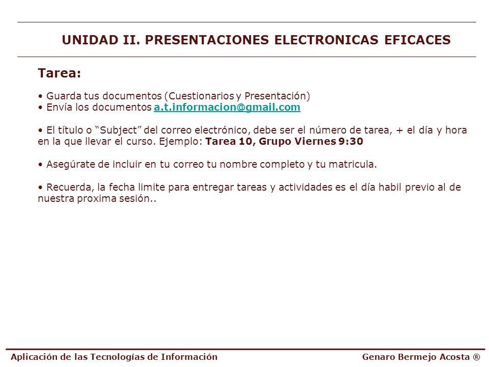 Aplicación de las Tecnologías de InformaciónGenaro Bermejo Acosta ® UNIDAD II. PRESENTACIONES ELECTRONICAS EFICACES Tarea: Guarda tus documentos (Cues