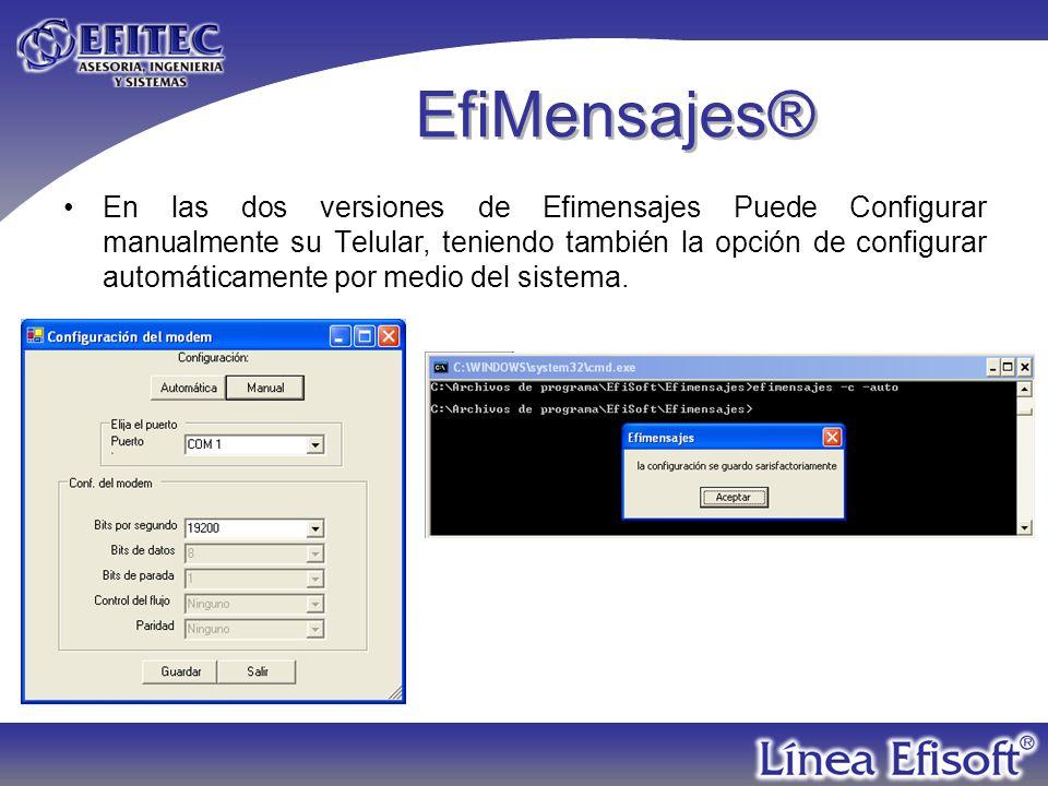 EfiMensajes® En las dos versiones de Efimensajes Puede Configurar manualmente su Telular, teniendo también la opción de configurar automáticamente por medio del sistema.