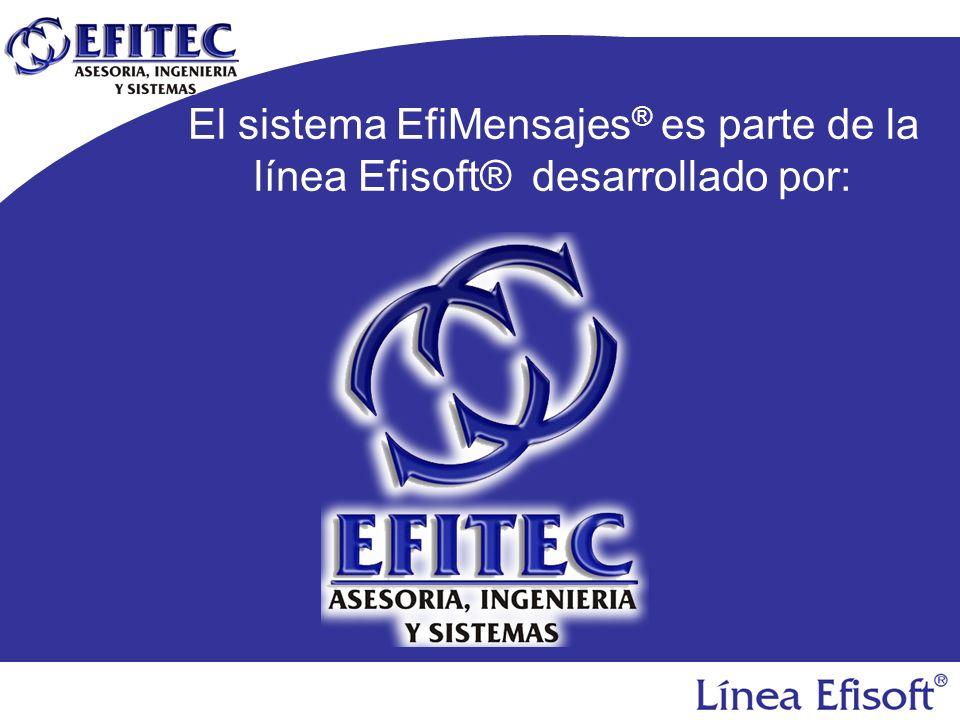 El sistema EfiMensajes ® es parte de la línea Efisoft® desarrollado por: