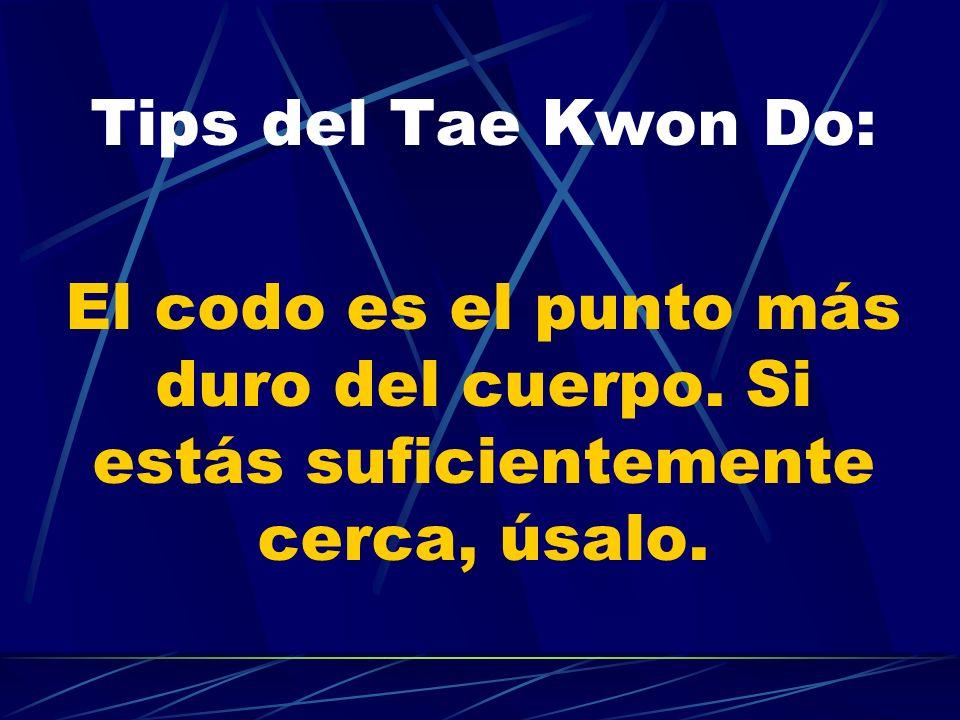 Tips del Tae Kwon Do: El codo es el punto más duro del cuerpo. Si estás suficientemente cerca, úsalo.