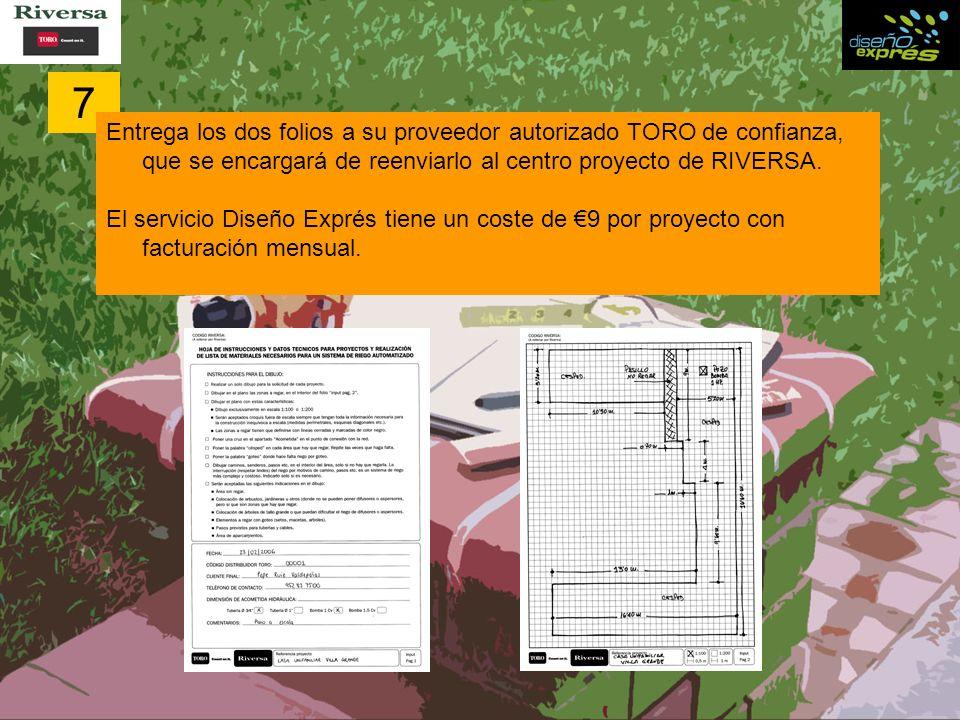 7 Entrega los dos folios a su proveedor autorizado TORO de confianza, que se encargará de reenviarlo al centro proyecto de RIVERSA.