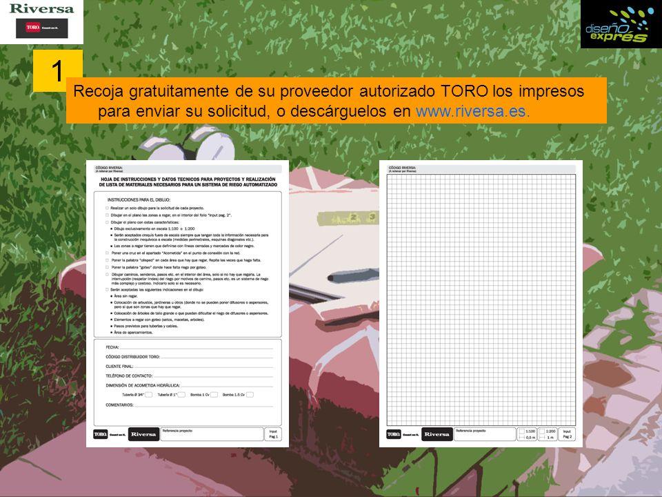 1 Recoja gratuitamente de su proveedor autorizado TORO los impresos para enviar su solicitud, o descárguelos en www.riversa.es.
