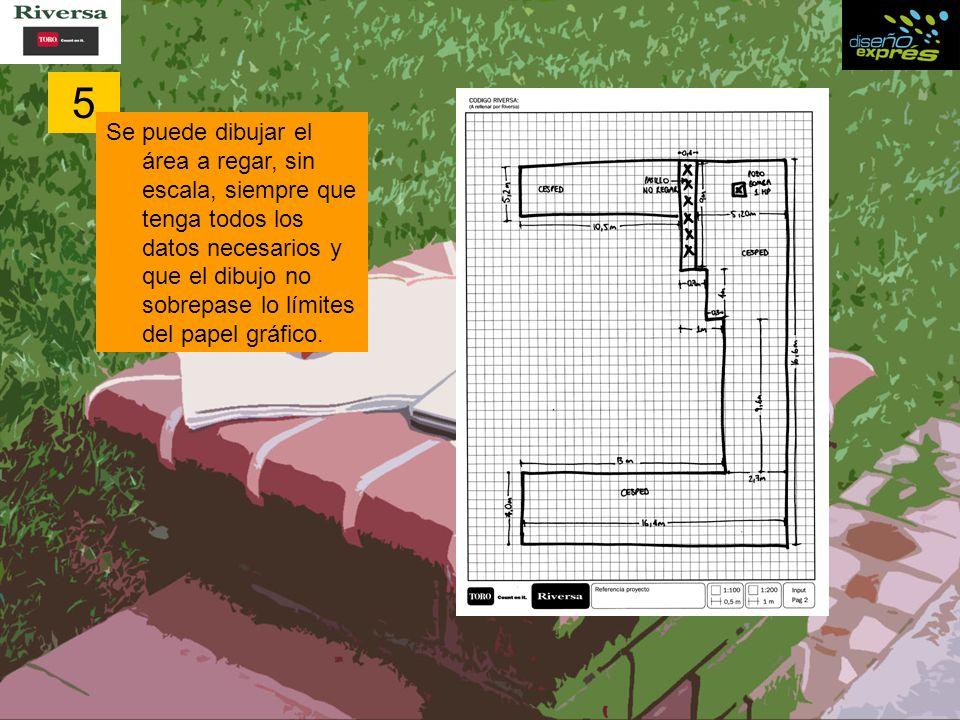 5 Se puede dibujar el área a regar, sin escala, siempre que tenga todos los datos necesarios y que el dibujo no sobrepase lo límites del papel gráfico.