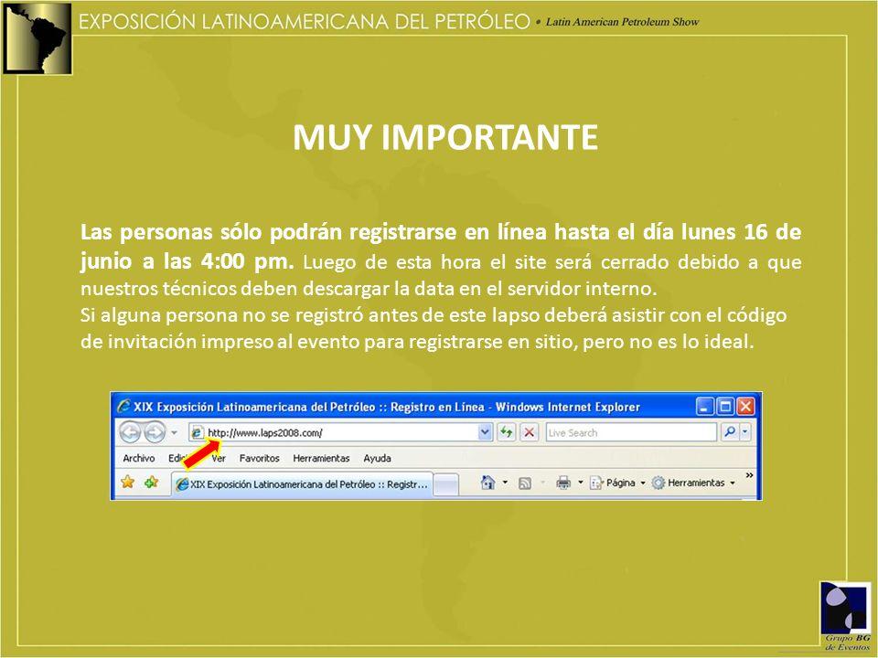 MUY IMPORTANTE Las personas sólo podrán registrarse en línea hasta el día lunes 16 de junio a las 4:00 pm. Luego de esta hora el site será cerrado deb