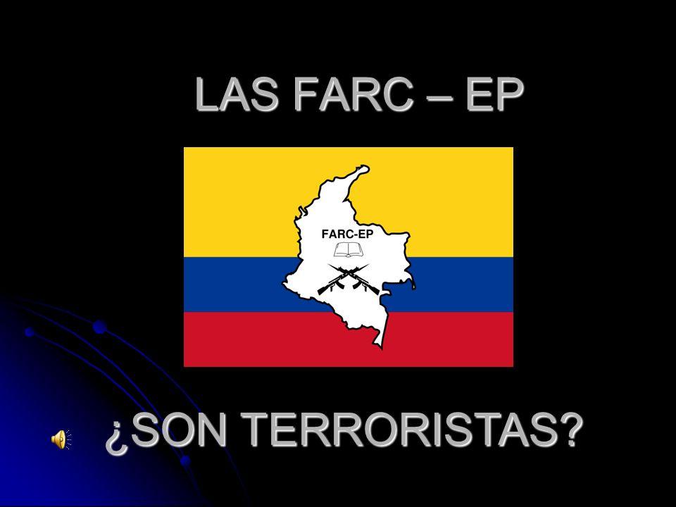 LAS FARC – EP ¿SON TERRORISTAS?