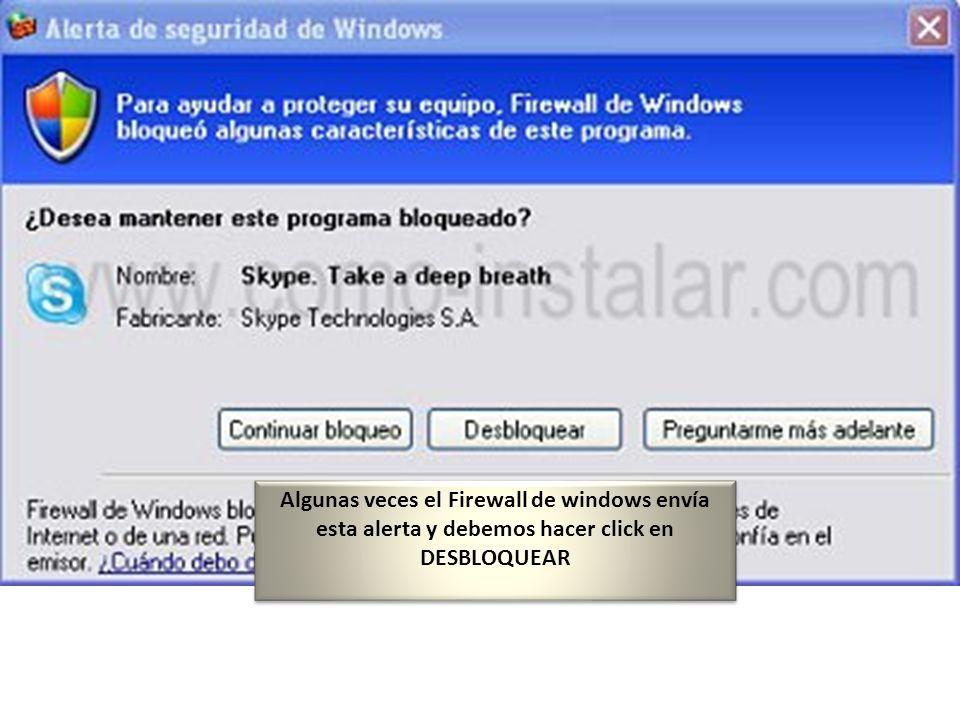 Algunas veces el Firewall de windows envía esta alerta y debemos hacer click en DESBLOQUEAR