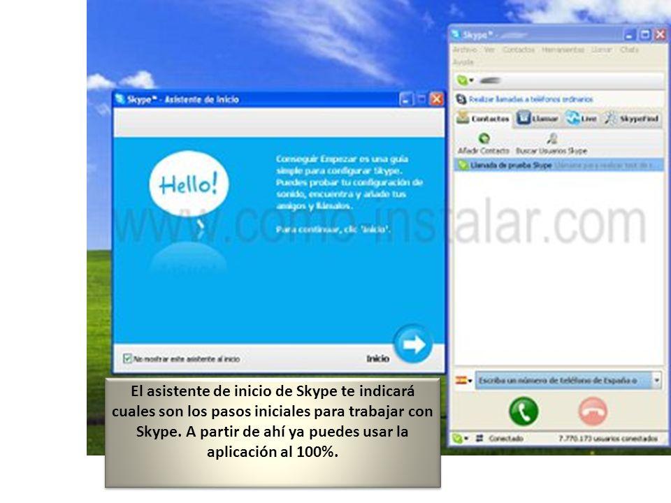 El asistente de inicio de Skype te indicará cuales son los pasos iniciales para trabajar con Skype.