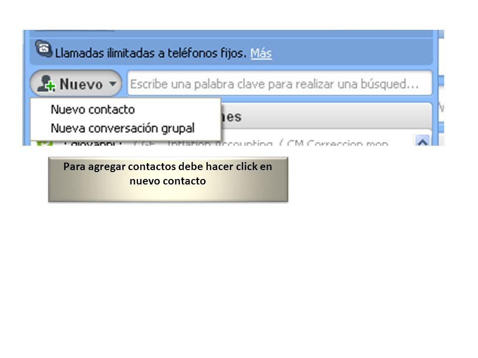 Para agregar contactos debe hacer click en nuevo contacto