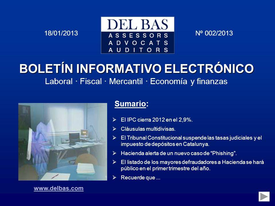 BOLETÍN INFORMATIVO ELECTRÓNICO Laboral · Fiscal · Mercantil · Economía y finanzas 18/01/2013 Nº 002/2013 Sumario: El IPC cierra 2012 en el 2,9%. Cláu