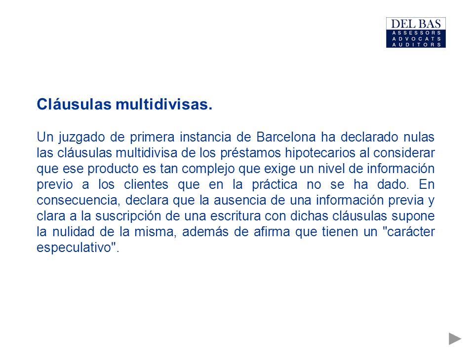 Cláusulas multidivisas. Un juzgado de primera instancia de Barcelona ha declarado nulas las cláusulas multidivisa de los préstamos hipotecarios al con