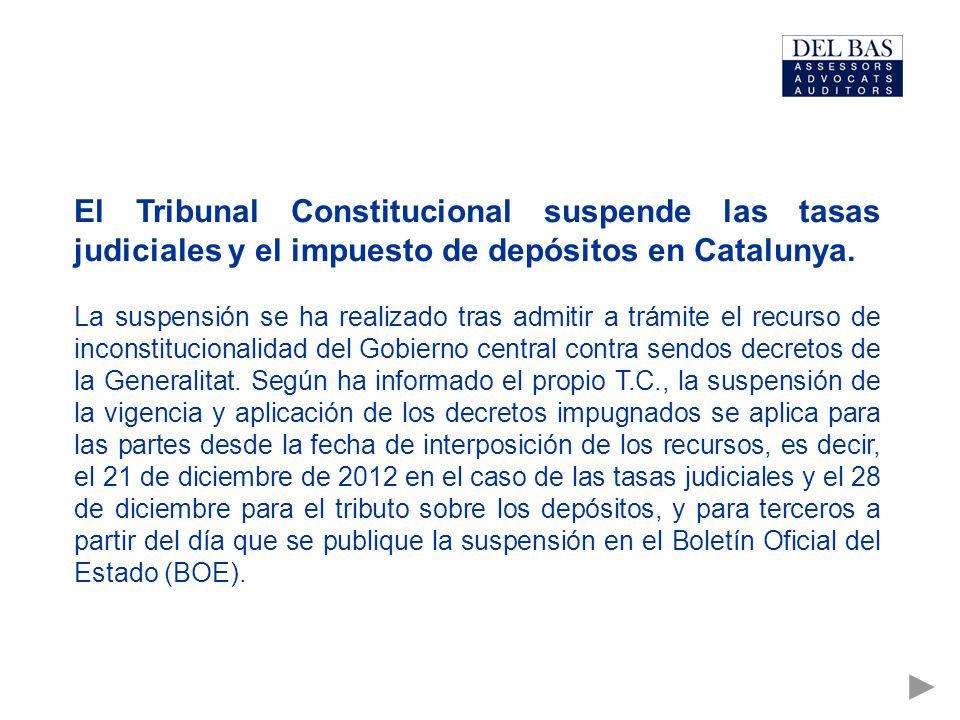 El Tribunal Constitucional suspende las tasas judiciales y el impuesto de depósitos en Catalunya. La suspensión se ha realizado tras admitir a trámite