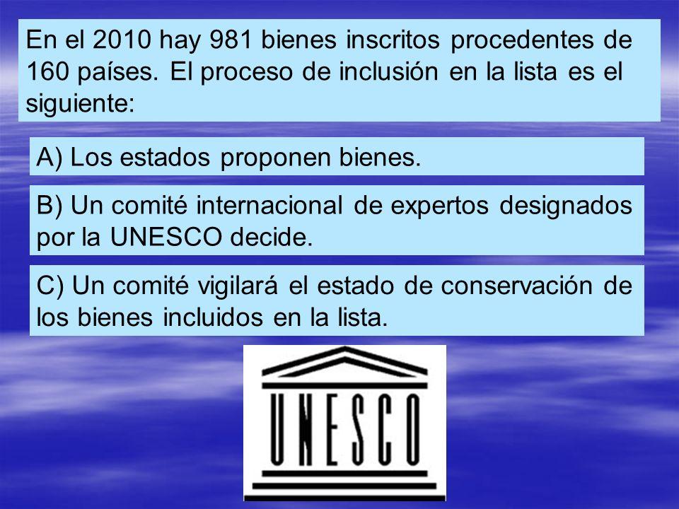 En el 2010 hay 981 bienes inscritos procedentes de 160 países.