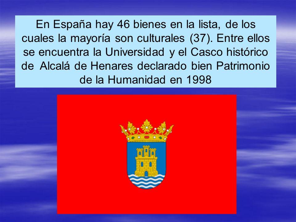 En España hay 46 bienes en la lista, de los cuales la mayoría son culturales (37). Entre ellos se encuentra la Universidad y el Casco histórico de Alc