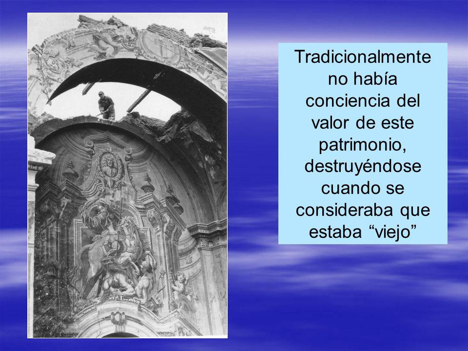 Tradicionalmente no había conciencia del valor de este patrimonio, destruyéndose cuando se consideraba que estaba viejo